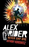 Alex Rider - Tome 11 - Never Say Die (Aventure)