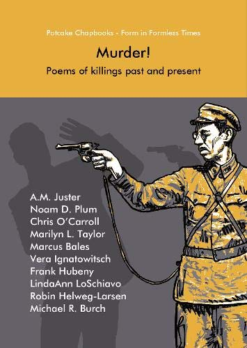 Murder!: Poems of killings past and present (Potcake Chapbook)