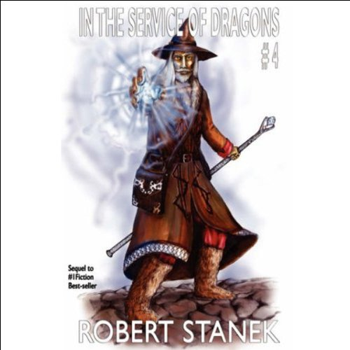 In the Service of Dragons IV                   By:                                                                                                                                 Robert Stanek                               Narrated by:                                                                                                                                 Karl Fehr                      Length: 6 hrs and 12 mins     31 ratings     Overall 3.9