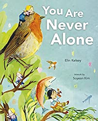 You Are Never Alone nature book by Elin Kelsey