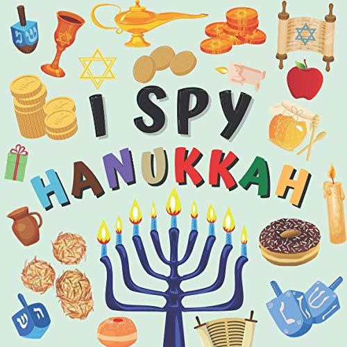 I Spy Hanukkah: Book for Kids A Fun Educational Guessing Game for Toddlers 2-5 Year Olds Great Hanukkah Gift for Boys and Girls!