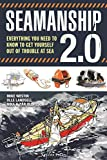 Seamanship 2.0: Everything you need to know to get yourself out of trouble at sea (English Edition)