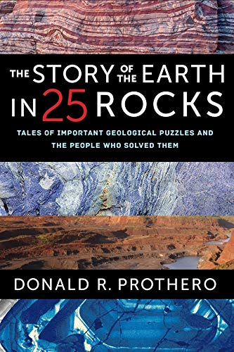 Download Prothero, D: Story Of The Earth In 25 Rocks: Tales Of Important Geological Puzzles And The People Who Solved Them 