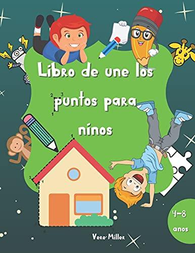 Libro de une los puntos para niños: Libro de actividades para niños y niñas de 60 páginas | De 4 a 8 años | Un divertido libro de une los puntos lleno ... unicornios, robots, princesas y mucho más