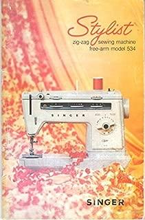 Stylist Zig-Zag Sewing Machine Free-Arm Model 534 (Owner's Manual)