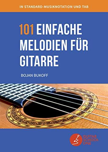 101 einfache Melodien für Gitarre: bekannte Melodien und Lieder aus aller Welt in Standard-Musiknotation, TAB und Akkorden