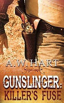 Gunslinger: Killer's Fuse: A Western Novel by [A.W. Hart]