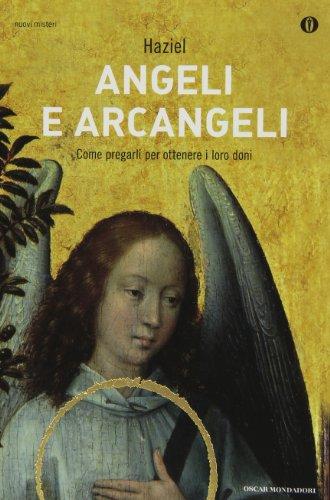 Angeli e arcangeli. Come pregarli per ottenere i loro doni
