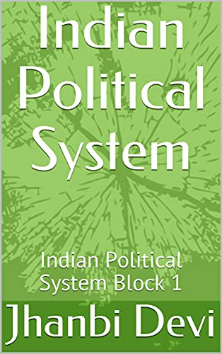 Indian Political System: Indian Political System Block 1 (English Edition)