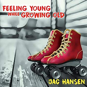 Feeling Young While Growing Old