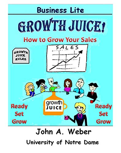 Growth Juice: How to Grow Your Sales (English Edition)