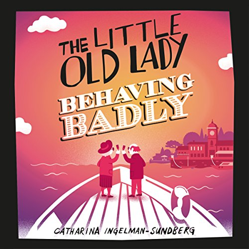 Couverture de The Little Old Lady Behaving Badly