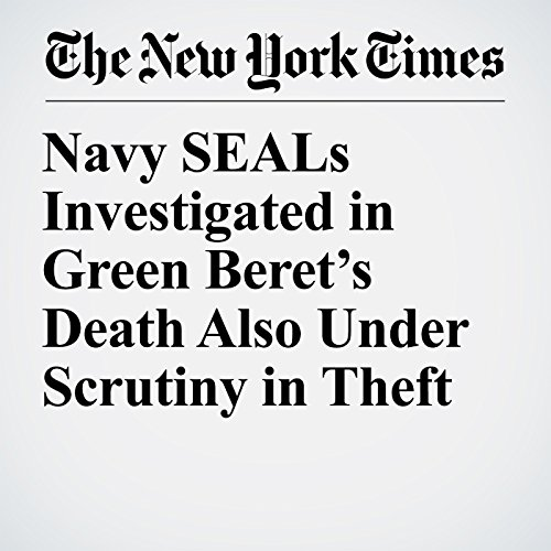 Navy SEALs Investigated in Green Beret's Death Also Under Scrutiny in Theft audiobook cover art