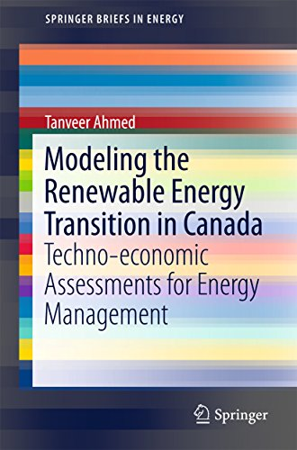 Modeling the Renewable Energy Transition in Canada: Techno-economic Assessments for Energy Managemen