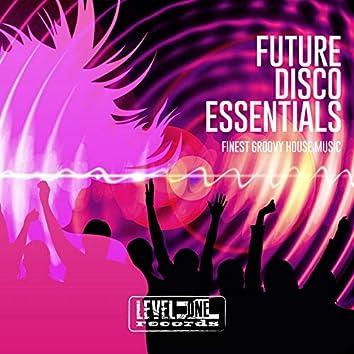 Future Disco Essentials (Finest Groovy House Music)