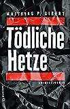 Tödliche Hetze: Thilo Hains 4. Fall (Hain und Ritter ermitteln)
