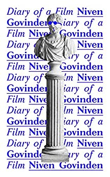 Diary of a Film by [Niven Govinden]