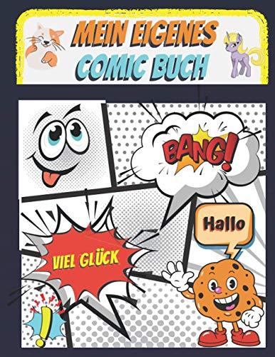 Mein eigenes Comic Buch: Erstellen Sie Ihr eigenes Comic-Buch auf 120 leeren Seiten mit vielen verschiedenen Vorlagen
