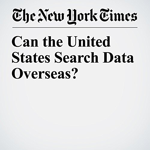 Can the United States Search Data Overseas? copertina