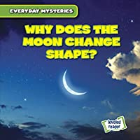 Why Does the Moon Change Shape? (Everyday Mysteries)
