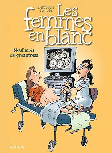 Les femmes en blanc - tome 36 - Neuf mois de gros stress