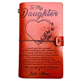 To My Daughter Leather Journal from Mom -I Am so Proud of You-7.88'x4.7'Embossed Vintage Refillable Writing Journal for Christmas,Birthdays (From Mom to Daughter)