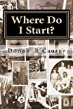 WHERE DO I START? Hints and Tips for Beginning Genealogists with On-line resources (Kindle Edition)
