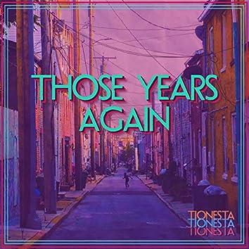 Those Years Again