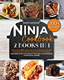 Ninja Cookbook: 2 Books in 1: More than 330 Quick, Easy and Delightful Recipes to Amaze the Taste of your Family and...