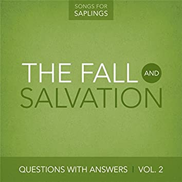 Questions With Answers, Vol. 2: The Fall and Salvation