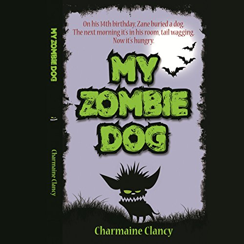 My Zombie Dog                   By:                                                                                                                                 Charmaine Clancy                               Narrated by:                                                                                                                                 Lucas Smith                      Length: 2 hrs and 11 mins     2 ratings     Overall 5.0