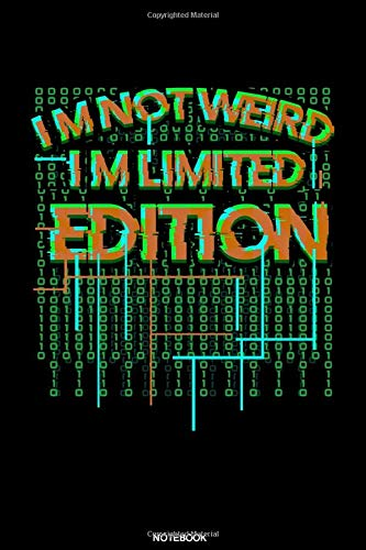 Im Not Weird Im Limited Edition: Gamer Notebook for Video Gaming Gift...