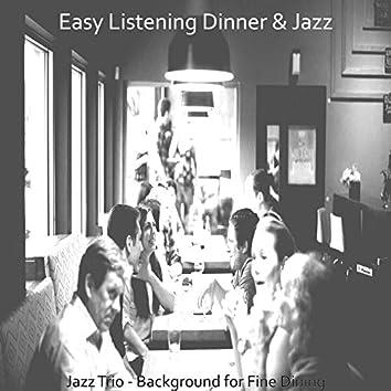 Jazz Trio - Background for Fine Dining