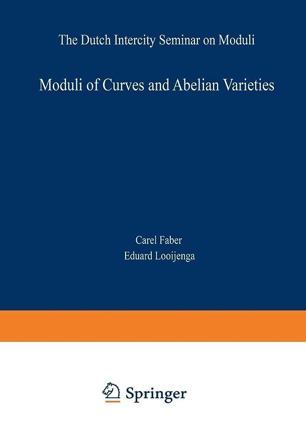 不器用マネージャー乗り出すModuli of Curves and Abelian Varieties: The Dutch Intercity Seminar on Moduli (Aspects of Mathematics)