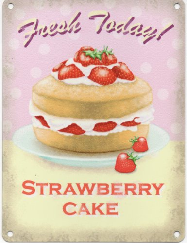 Original Metal Sign Co. Panneau mural en métal Motif Fresh Today! Strawberry Cake