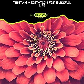 Tibetan Meditation for Blissful Life