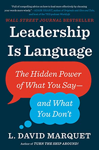 Compare Textbook Prices for Leadership Is Language: The Hidden Power of What You Say--and What You Don't Illustrated Edition ISBN 9780735217539 by Marquet, L. David