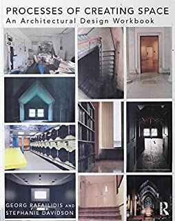 Processes of Creating Space: An Architectural Design Workbook