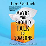 AUDIOBOOK & AUDIBLE of Maybe You Should Talk to Someone: A Therapist, Her Therapist, and Our Lives Revealed