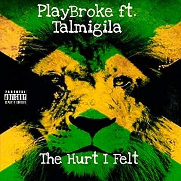 The Hurt I Felt (feat. Talmigila)