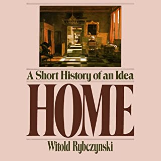 Home                   By:                                                                                                                                 Witold Rybczynski                               Narrated by:                                                                                                                                 Wanda McCaddon                      Length: 7 hrs and 34 mins     15 ratings     Overall 4.5