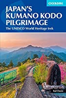 Japan's Kumano Kodo Pilgrimage: The UNESCO World Heritage Trek (International Trekking)