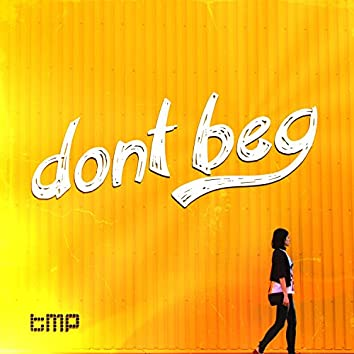 Dont Beg