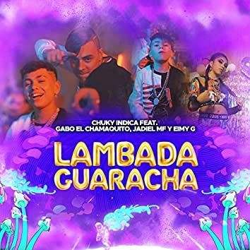 Lambada Guaracha (feat. Gabo el Chamaquito, Jadiel Mf & Eimy G)