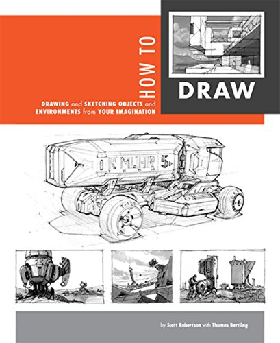 How To Draw: Drawing And Sketching Objects From Your Imagination By Scott Robertson