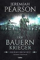 Der Bauernkrieger: Der Bund der Freiheit. Historischer Roman