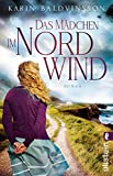Das Mädchen im Nordwind: Roman von Karin Baldvinsson