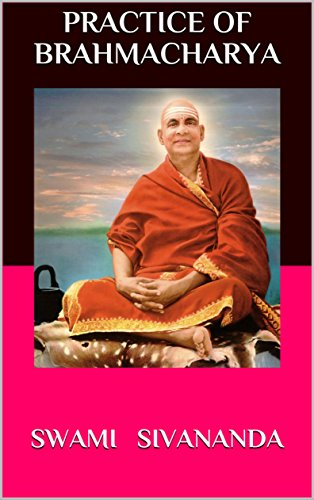 Practice of Brahmacharya: Deals with the subject of celibacy, sex and sex sublimation.