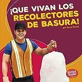 ¡Que vivan los recolectores de basura! (Hooray for Garbage Collectors!) (Bumba Books ® en español — ¡Que vivan los ayudantes comunitarios! (Hooray for Community Helpers!))