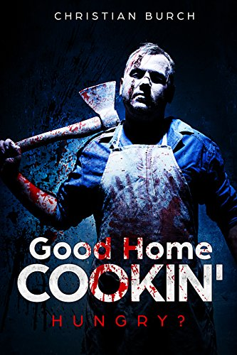 Good Home Cookin': A Novel of Horror (Our Family Recipe Book 1)